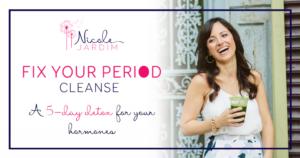 Nicole Jardim's Fix Your Period Programs - Women's